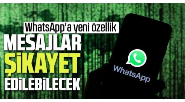 WhatsApp'a mesajları şikayet etme özelliği getiriliyor!
