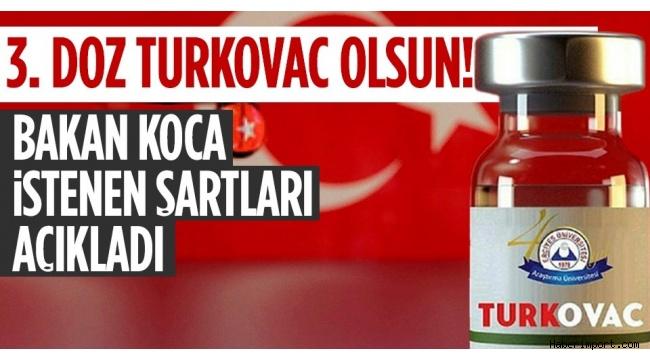 Bakan Koca, Turkovac için 3. doz aşı tercihinin serbest olduğunu açıkladı!