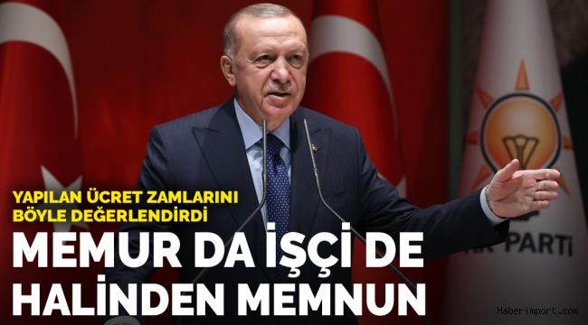 Erdoğan: Memurumuz da işçimiz de halinden memnun