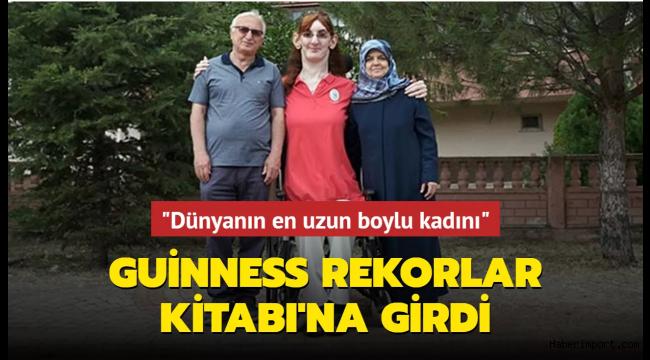 Guiness Rekorlar Kitabı'nda bir Türk! İşte dünyanın en uzun boylu kadını..