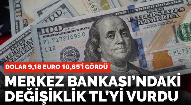 Merkez Bankası'ndaki görev değişikliği sonrası dolar ve euro artışa geçti