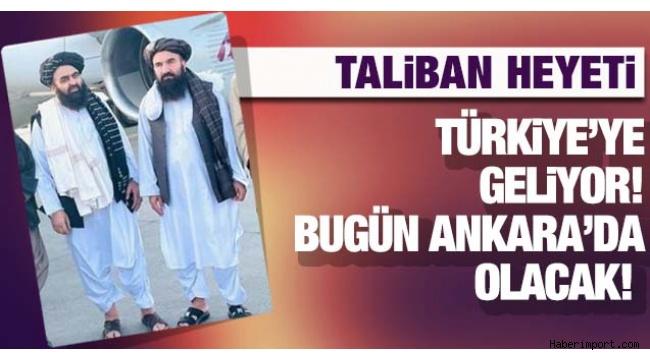 Taliban'dan bir heyet Türkiye'ye geliyor!