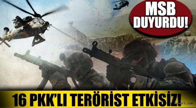 Terör örgütüne ağır darbe! 16 PKK'li etkisiz hale getirildi