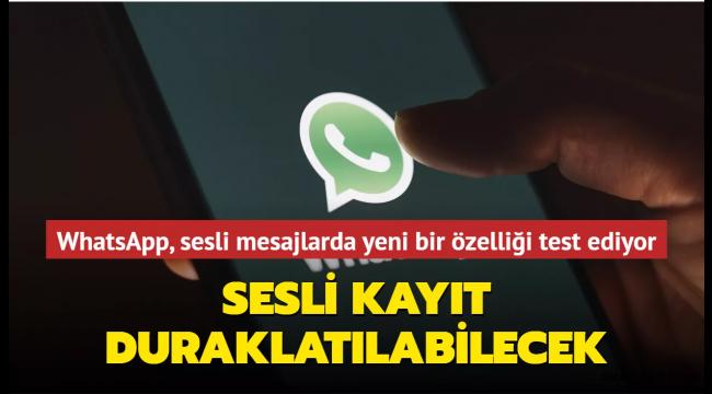 WhatsApp, sesli mesajlara duraklatma özelliği getirmeye hazırlanıyor!